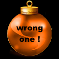 Wrong One Christmas ball